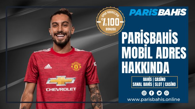 Parisbahis Mobil Adres Hakkında